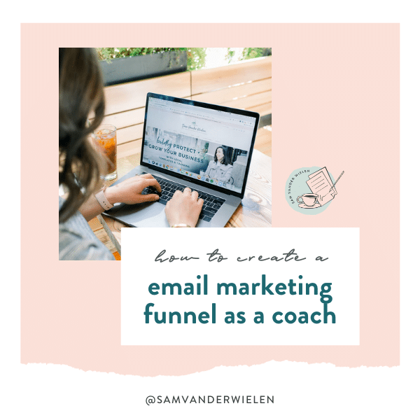 how to create an email marketing funnel for your coaching business, sam vander wielen, legal templates, coaching contracts, email marketing for coaches