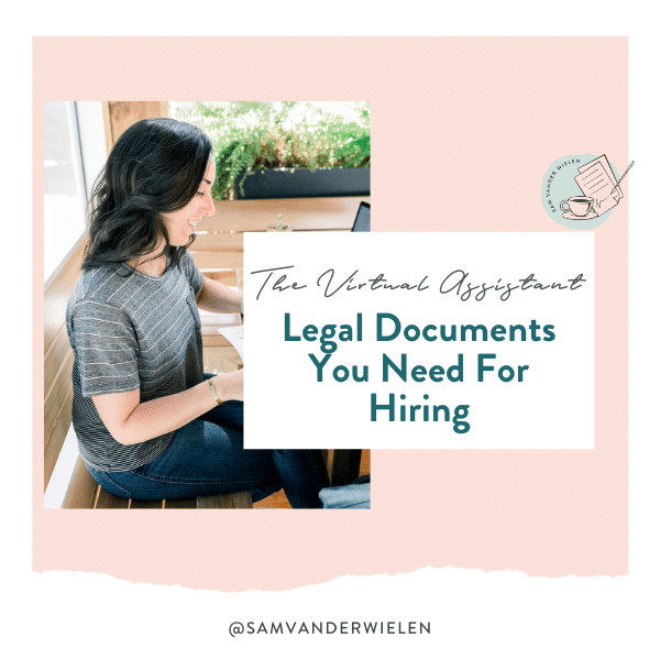 The Virtual Assistant Legal Documents You Need For Hiring, Sam Vander Wielen, Legal Templates